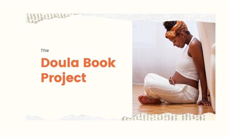 The Doula Book Project - Helping Black Perinatal Professionals Support Black Communities